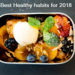 Best Healthy habits for 2018-You Must Try