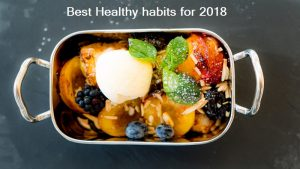 Best Healthy habits for 2018